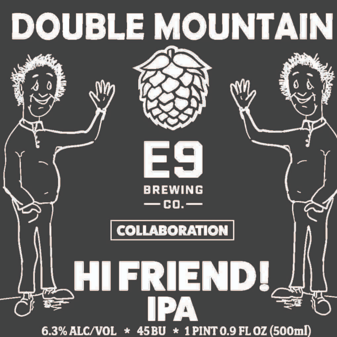 Double Mountain / E9 Brewery Hi Friend